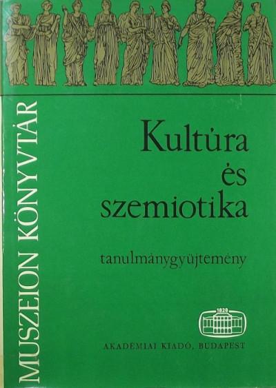 Gráfik Imre  (Szerk.) - Voigt Vilmos  (Szerk.) - Kultúra és szemiotika