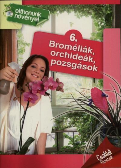 - Broméliák, orchideák, pozsgások