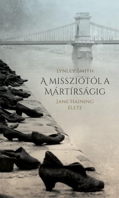 Lynley Smith - A missziótól a mártírságig
