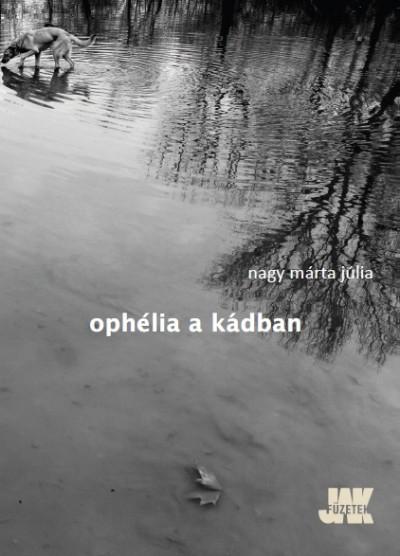 Nagy Márta Júlia - Ophélia a kádban