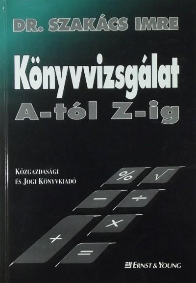 Dr. Szakács Imre - Könyvvizsgálat A-tól Z-ig