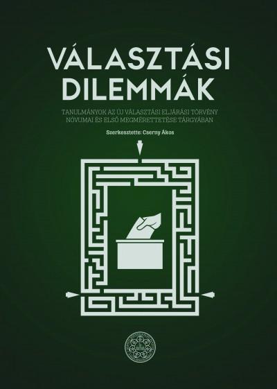 Cserny Ákos  (Szerk.) - Választási dilemmák