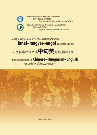 - A hagyományos kínai orvoslás nemzetközi szabványú kínai- magyar-angol alapterminológiája