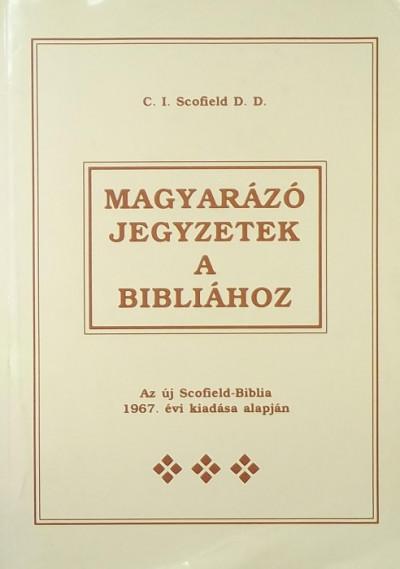 Cyrus Ingerson Scofield - Magyarázó jegyzetek a Bibliához
