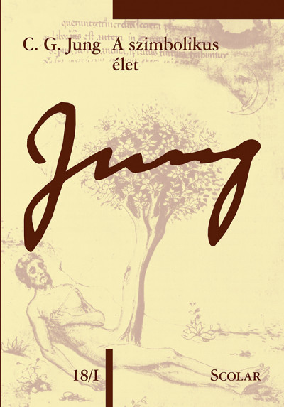 Carl Gustav Jung - A szimbolikus élet