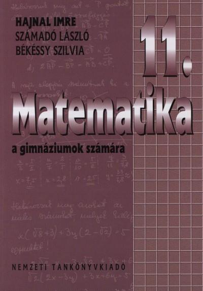 Békéssy Szilvia - Hajnal Imre - Számadó László - Matematika a gimnáziumok számára 11. évfolyam