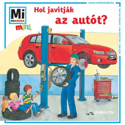 Stefanie Steinhorst - Hol javítják az autót? - Mi micsoda mini