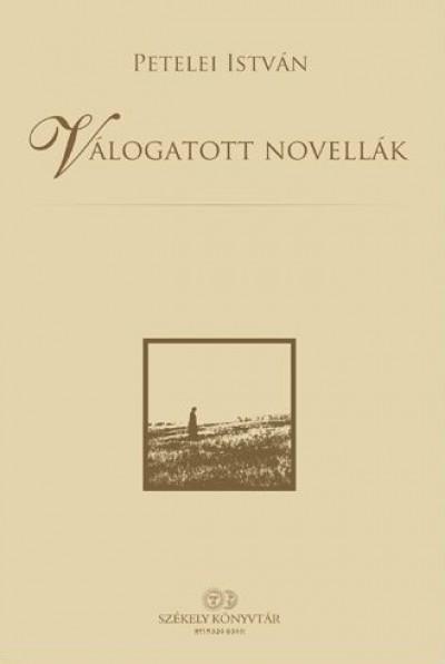 Petelei István - Fekete Vince  (Szerk.) - Válogatott novellák