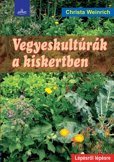 Christa Weinrich - Vegyeskultúrák a kiskertben