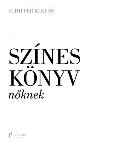 Schiffer Miklós - Színes könyv nőknek/férfiaknak