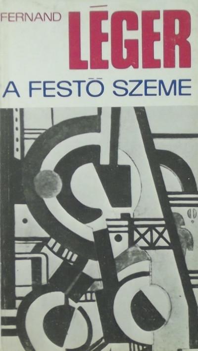 Fernand Léger - A festő szeme