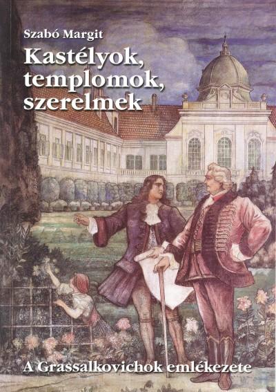 Szabó Margit - Kastélyok, templomok, szerelmek