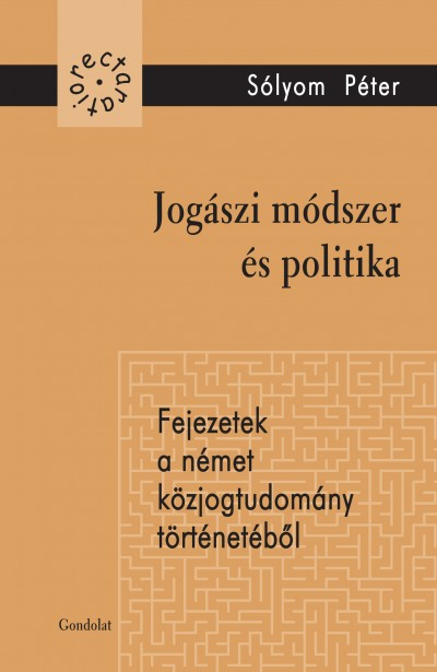 Sólyom Péter - Jogászi módszer és politika