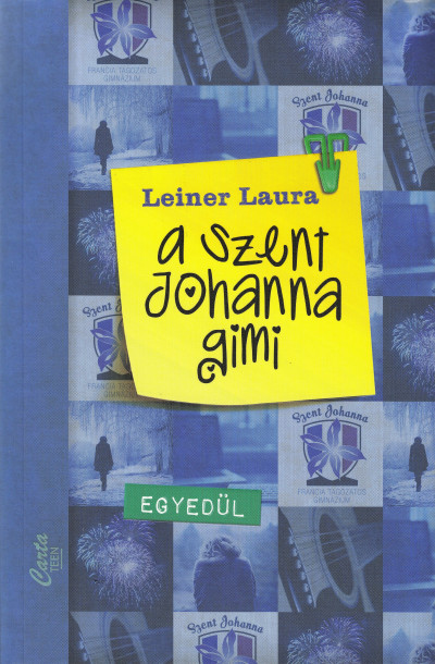 Leiner Laura - A Szent Johanna gimi 3.