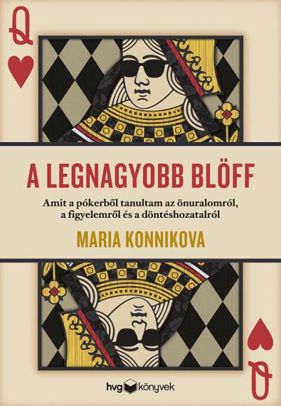 Maria Konnikova - A legnagyobb blöff