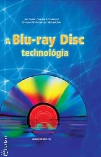 Christen M. Armbrust - Charles G. Crawford - Jim Taylor - Michael Zink - A Blu-ray Disc technológia