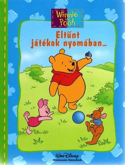 Ysenda Maxtone-Graham - Disney - Micimackó könyvklub - Eltűnt játékok nyomában