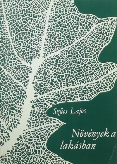Csapody Vera - Szűcs Lajos - Növények a lakásban
