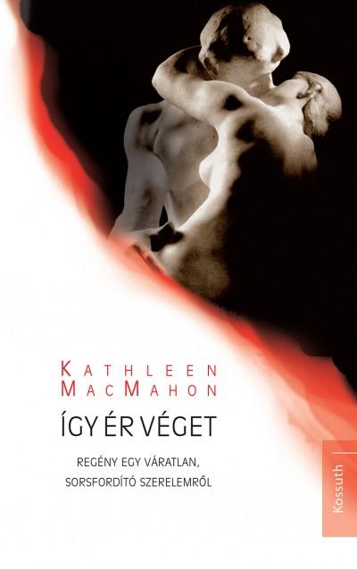 Kathleen Macmahon - Így ér véget
