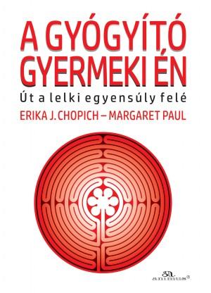 Erika J. Chopich - Margaret Paul - A gy�gy�t� gyermeki �n