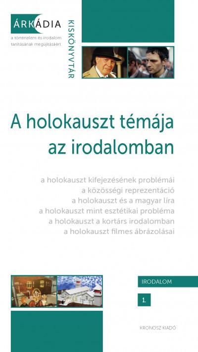 Kisantal Tamás  (Szerk.) - Mekis D. János  (Szerk.) - A holokauszt témája az irodalomban