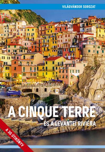 Juszt Róbert  (Szerk.) - A Cinque Terre és a levantei Riviéra