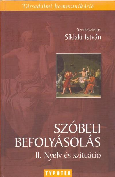 Síklaki István  (Szerk.) - Szóbeli befolyásolás II.