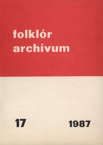 Hoppál Mihály  (Szerk.) - Folklór archívum 17. - 1987