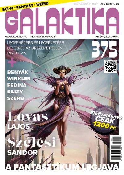 Németh Attila  (Szerk.) - Galaktika Magazin 375. szám - 2021. június