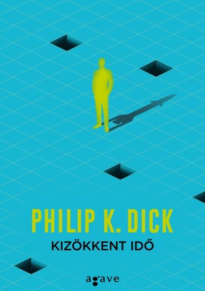 Philip K. Dick - Kizökkent idő