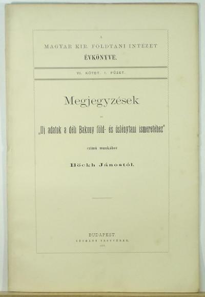 """Böckh János - Megjegyzések az """"Uj adatok a déli Bakony föld- és őslénytani ismeretéhez"""" című munkához"""