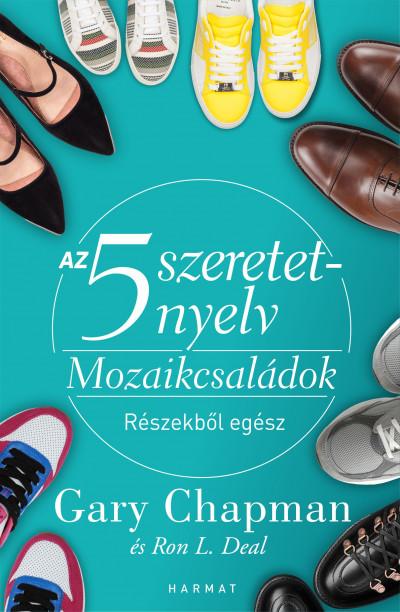 Gary Chapman - Ron L. Deal - Az 5 szeretetnyelv - Mozaikcsaládok