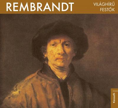 Bogdanov Edit  (Szerk.) - Világhírű festők  - Rembrandt