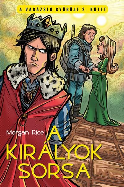 Morgan Rice - A királyok sorsa