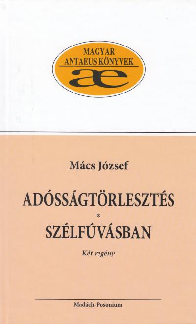 Mács József - Adósságtörlesztés - Szélfúvásban