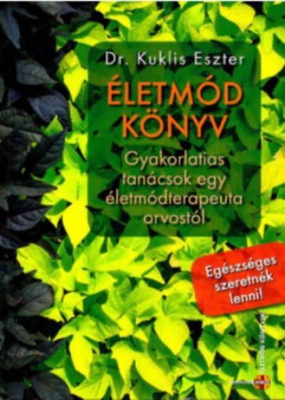 Dr. Kuklis Eszter - Életmód könyv