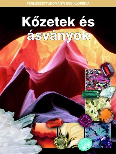 - Kőzetek és ásványok - Természettudományi enciklopédia 8.