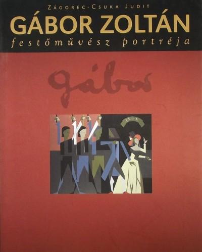 Zágorec-Csuka Judit - Gábor Zoltán festőművész portréja - Portret Akademskega Slikarja Zoltána Gáborja