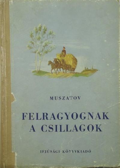 Alekszej Muszatov - Felragyognak a csillagok