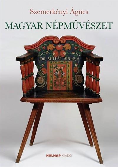 Szemerkényi Ágnes - Magyar népművészet