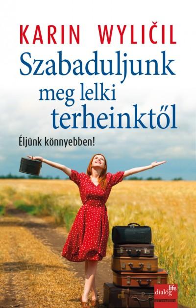 Karin Wylicil - Szabaduljunk meg lelki terheinktől