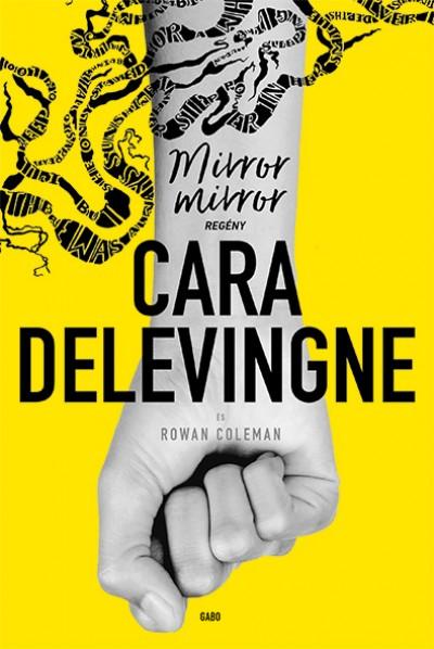 Rowan Coleman - Cara Delevingne - Mirror, mirror
