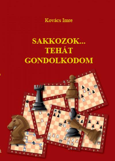 Kovács Imre - Sakkozok...Tehát gondolkodom