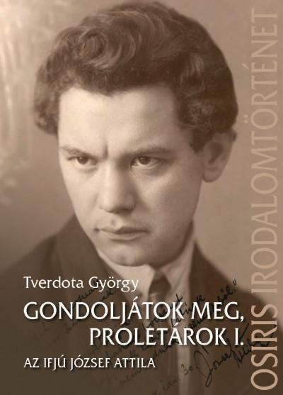 Tverdota György - Gondoljátok meg, proletárok I.