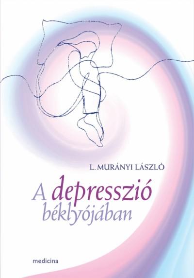 L. Murányi László - A depresszió béklyójában