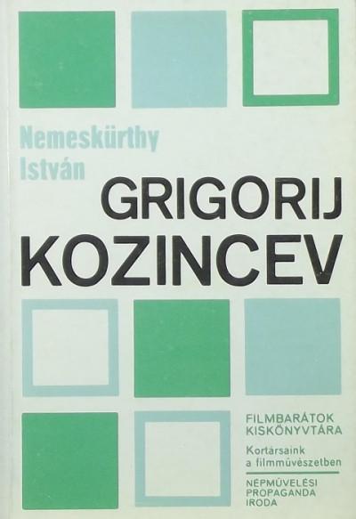 Nemeskürty István - Grigorij Kozincev