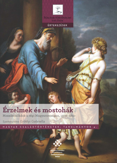 Erdélyi Gabriella  (Szerk.) - Érzelmek és mostohák