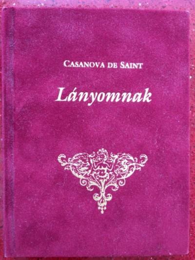 Casanova De Saint - Lányomnak