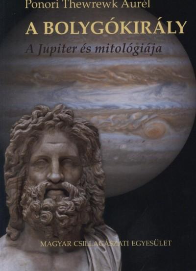 Ponori Thewrewk Aurél - A bolygókirály - A Jupiter és mitológiája