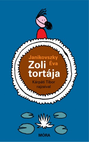 Janikovszky �va - Zoli tort�ja